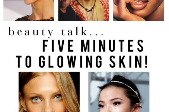 FIVE MINUTES TO GLOWING SKIN